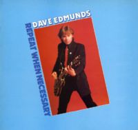Dave Edmunds - Repeat When Necessary (SSK 59409)